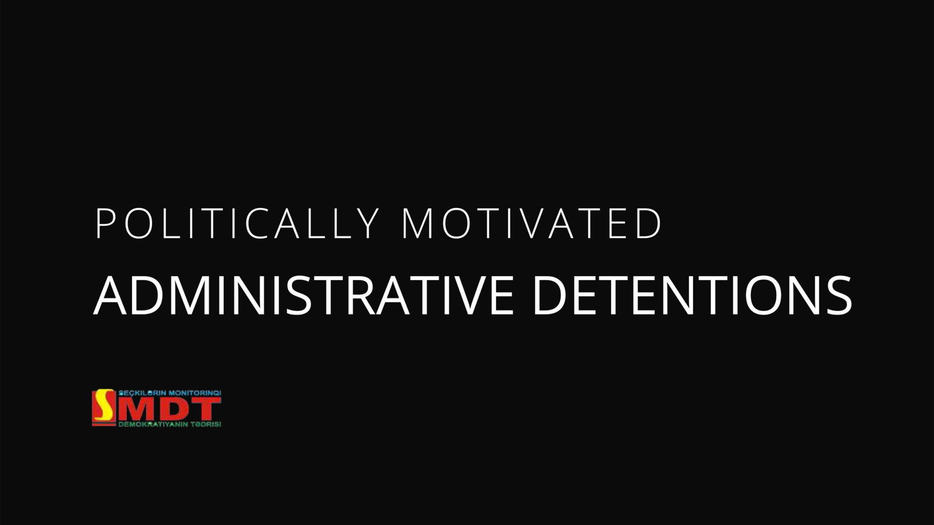 Politically Motivated Administrative Detentions